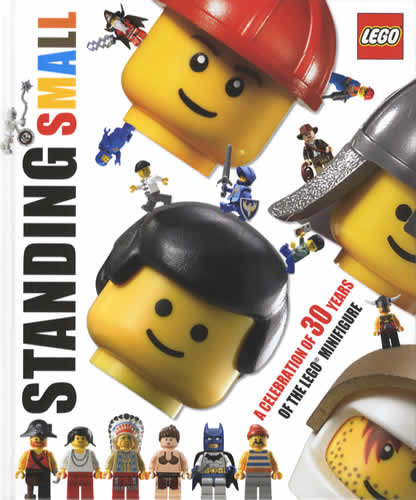Standing Small: A Celebration of 30 Years of the LEGO Minifigure Hardcover